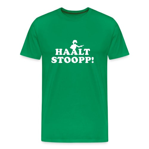 Halt Stopp (beidseitig) Du Ober-ähhzicke! - Männer Premium T-Shirt