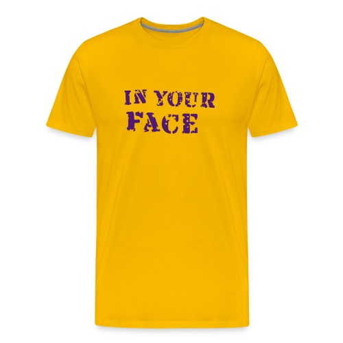 IN YOUR FACE - T-shirt Premium Homme