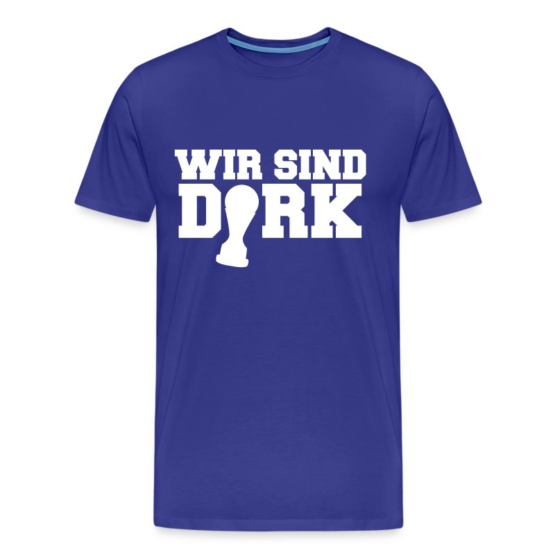 WIR SIND DIRK - Männer Premium T-Shirt