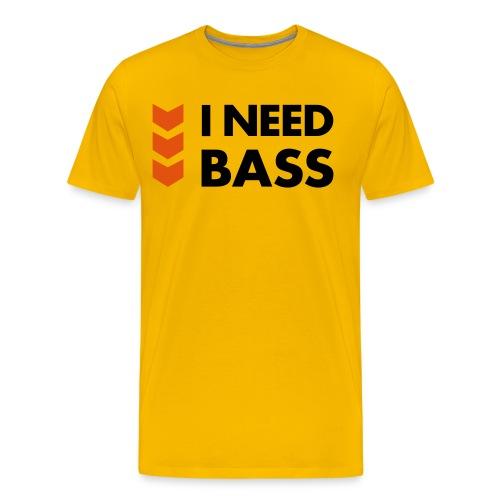 I need Bass ! - Koszulka męska Premium