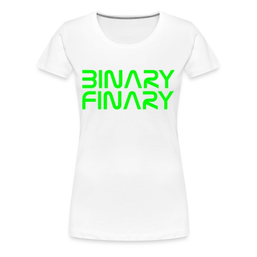 Binary Finary Ladies T-Shirt - Women's Premium T-Shirt