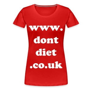 Don't Diet - Women's Premium T-Shirt