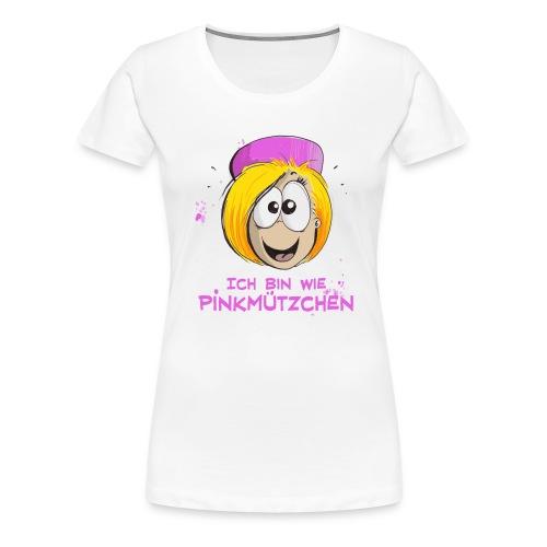 Ich bin wie Pinkmützchen - volle Breitseite - Frauen Premium T-Shirt