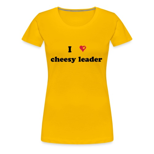 Cheesy Leader - Frauen Premium T-Shirt