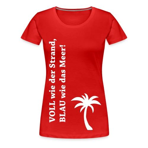 VOLL wie der Strand, BLAU wie das Meer! - Frauen Premium T-Shirt