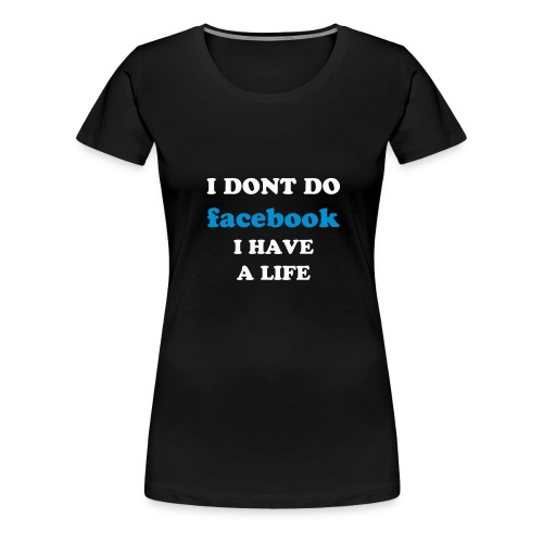 Shirt I dont do - Frauen Premium T-Shirt