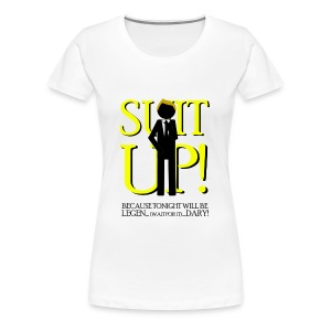 How I Met Your Mother - suit up! because tonight will be legend... (wait for it)... dary! - Camiseta premium mujer