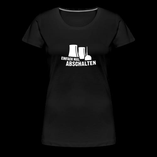 Einfach mal abschalten einfarbig - Frauen Premium T-Shirt