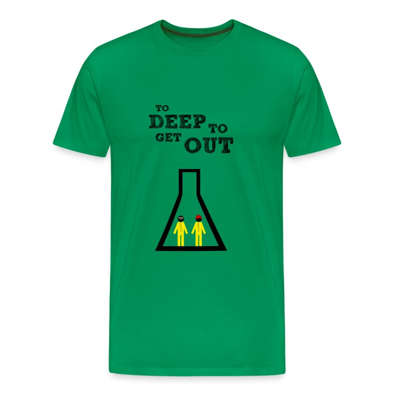 Breaking Bad - to deep to get out - Camiseta premium hombre