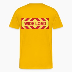 Wide Load T-Shirts