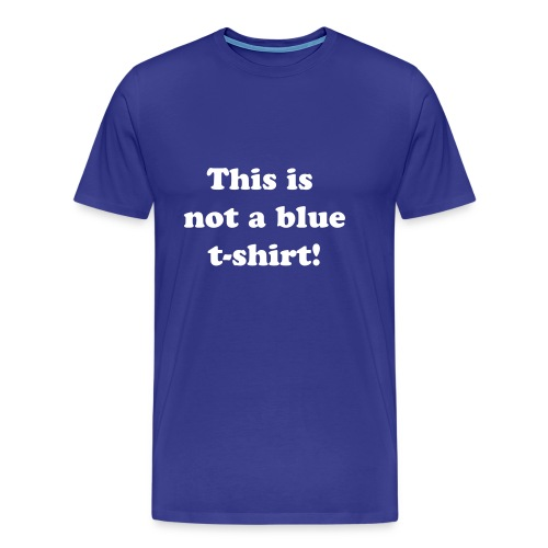 This is not a blue t-shirt! - male - Men's Premium T-Shirt