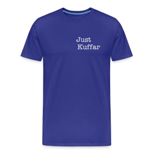 KUFFAR FOR LIFE BACK PRINT WHITE FONT - Men's Premium T-Shirt