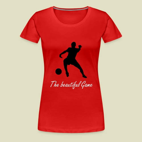 Beautiful game girlie - Women's Premium T-Shirt
