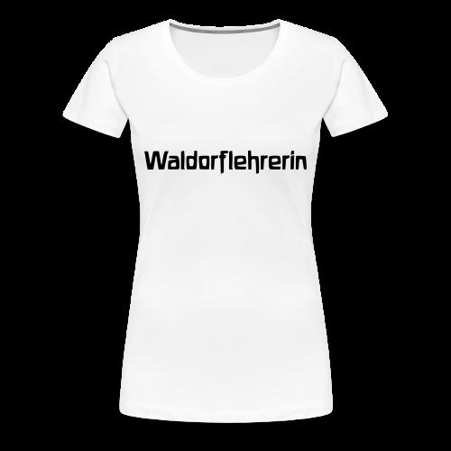 Waldorflehrerin Girlie Shirt - Frauen Premium T-Shirt