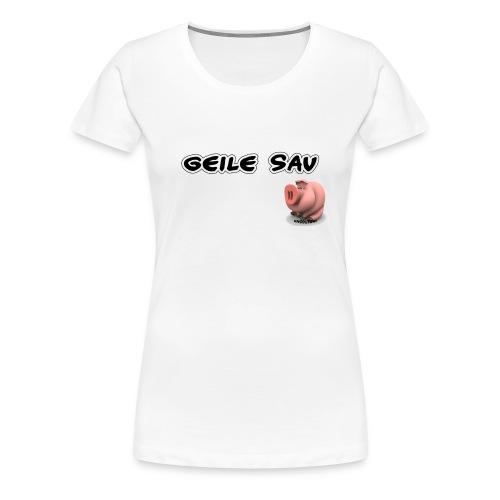 Geile Sau (weiss) - Frauen Premium T-Shirt