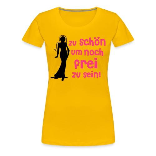 Zu schön ... die Braut - Frauen Premium T-Shirt