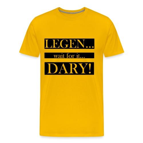 LEGEN...wait for it...DARY! - Männer Premium T-Shirt