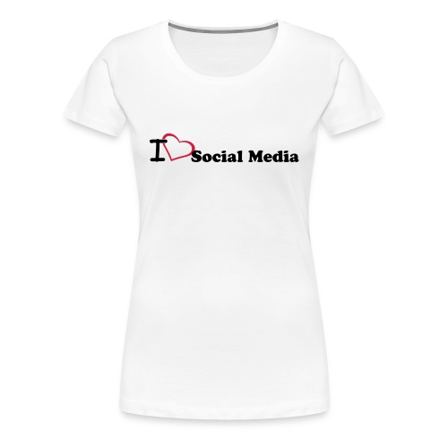I love Social Media - Frauen Premium T-Shirt