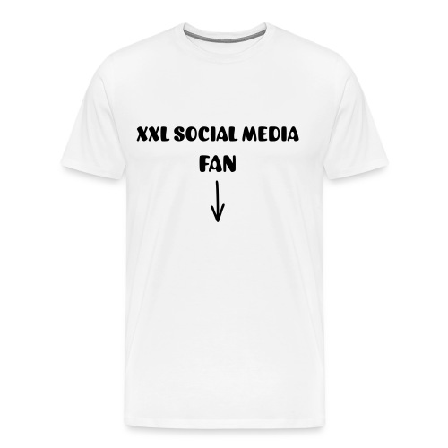 XXL SOCIAL MEDIA FAN - Männer Premium T-Shirt