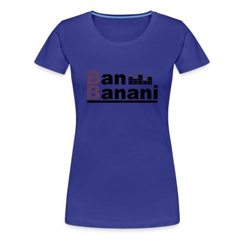 Ban Banani (official) Frauen - Frauen Premium T-Shirt