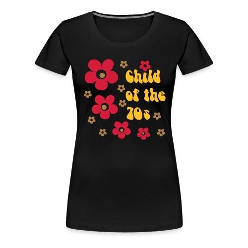 Child of the 70s - Women's Premium T-Shirt