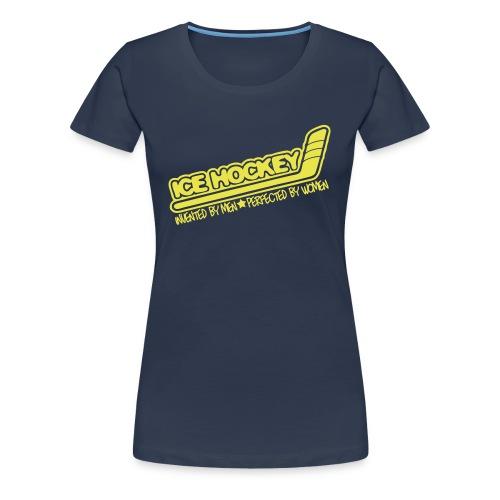 'Ice Hockey Perfected By Women' Women's Premium T-Shirt - Women's Premium T-Shirt