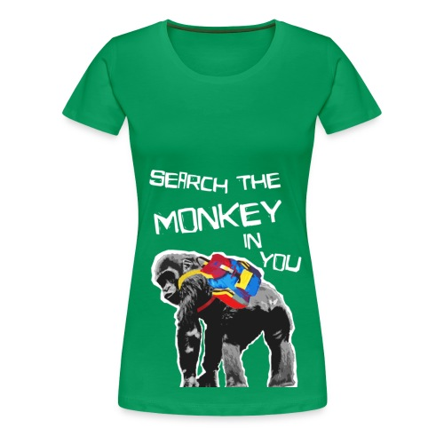 Search the Monkey in you - Frauen Premium T-Shirt