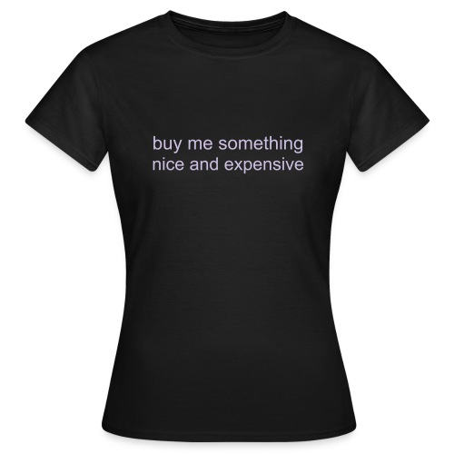 Women's T-Shirt - bling,boobs. real,cheeky,cute,fake,girlie,girls,shoes,shopping,teen,women's