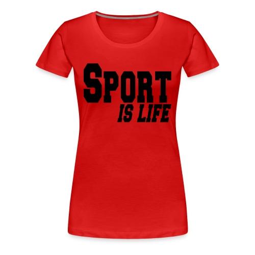 Sport Is Life  - Maglietta Premium da donna