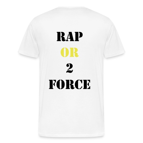 RAP.OR.2.FORCE - T-shirt Premium Homme