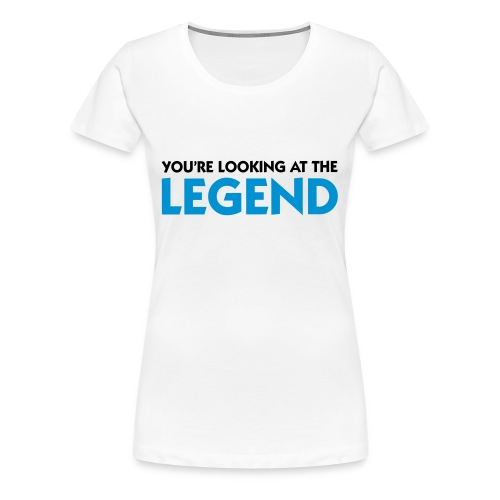 Your looking at the Legend T-shirt - Women's Premium T-Shirt