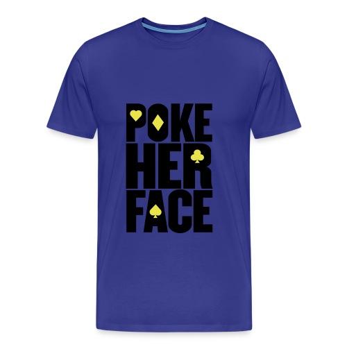 POKE HER FACE TEE - Men's Premium T-Shirt