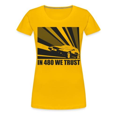 T-shirt femme - In 480 we trust - T-shirt Premium Femme