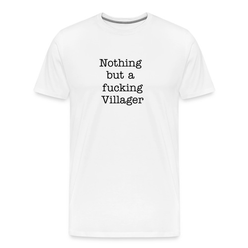 Nothing but a Villager - Men's Premium T-Shirt