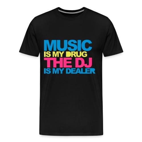 Music Is My Drug Mens Tee - Men's Premium T-Shirt