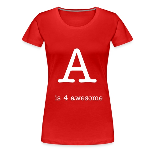 awesome a+ - Women's Premium T-Shirt