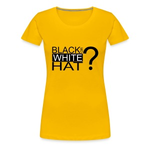 Black or White Hat? - T-shirt Premium Femme