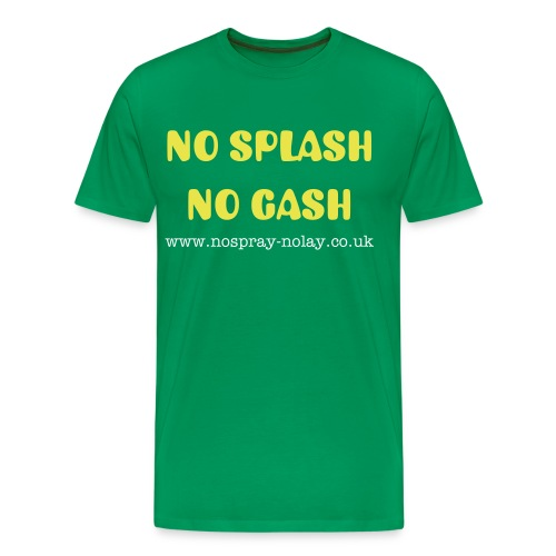 No Splash No Gash - Men's Premium T-Shirt