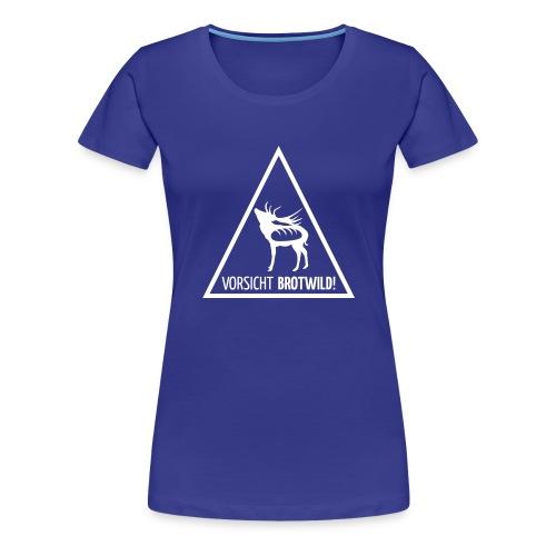 Vorsicht Brotwild! - Frauen Premium T-Shirt