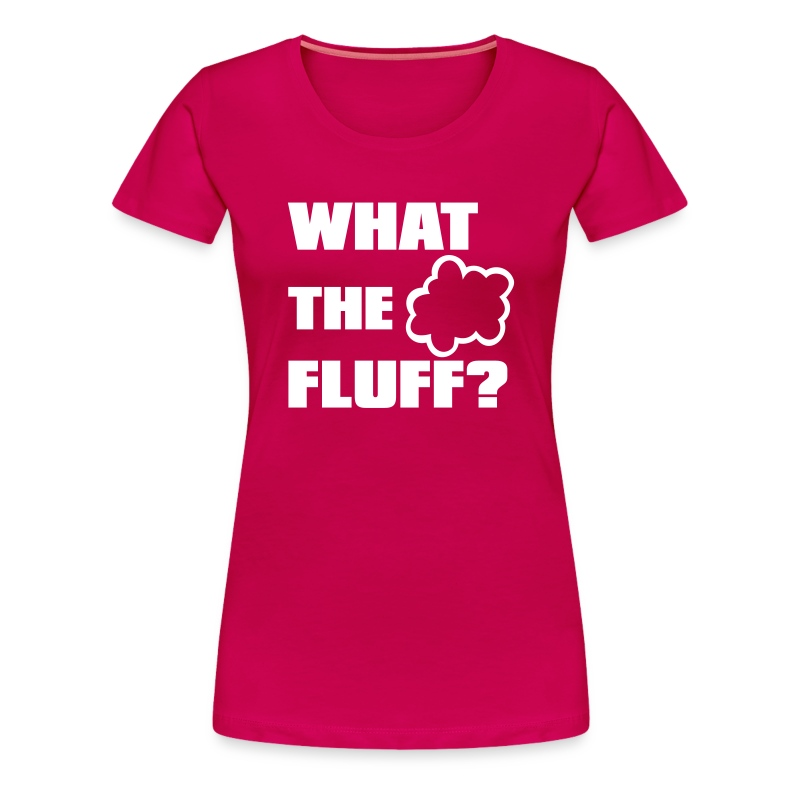 What the FLUFF - Male - Women's Premium T-Shirt