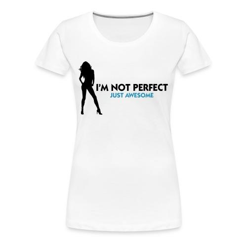 I'm not perfect... - Frauen Premium T-Shirt