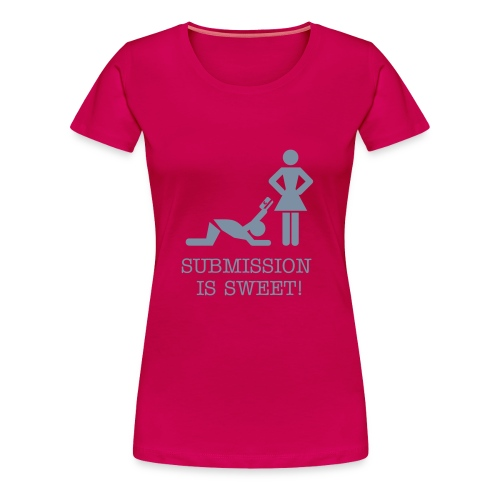 SUBMISSION IS SWEET - Women's Premium T-Shirt