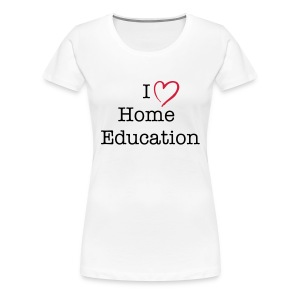 I love Home Educataion - Women's Premium T-Shirt