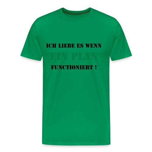 Ich Liebe es wenn ein plan functioniert - Mannen Premium T-shirt