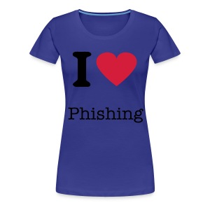 I Love Phishing - Women's Premium T-Shirt