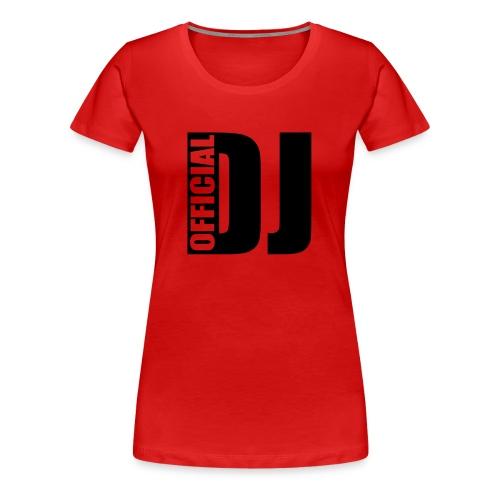 Official DJ - Woman - Frauen Premium T-Shirt