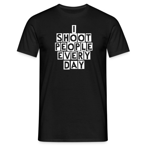 I SHOOT PEOPLE EV..... - Herre-T-shirt