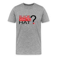 Tee shirts ~ T-shirt Premium Homme ~ Black or White Hat?