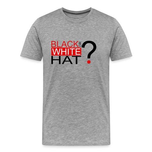 Black or White Hat? - T-shirt Premium Homme