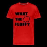 T-Shirts ~ Men's Premium T-Shirt ~ What the FLUFF - Male